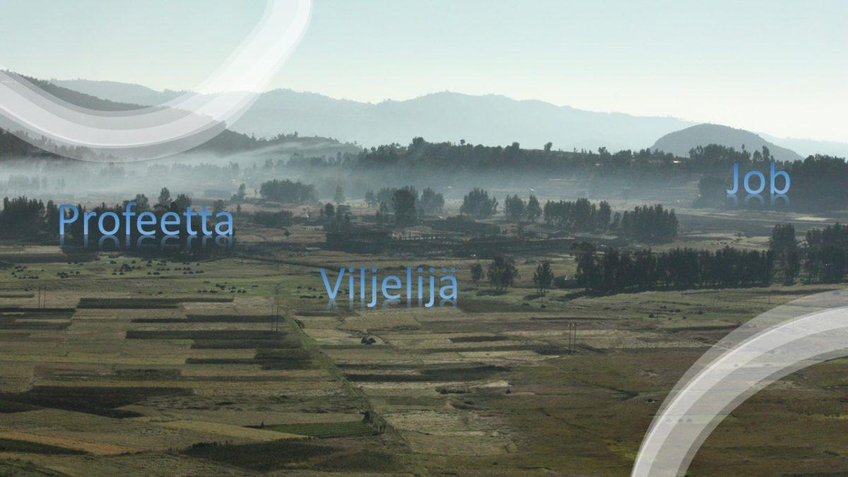 Yleiskuva maaseudulta, johon liitetty sanat profeetta, viljelijä ja Job